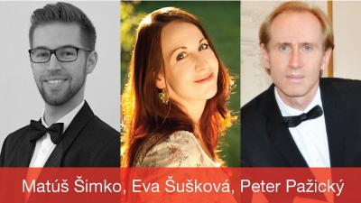 Eva Šušková – soprán, Matúš Šimko – tenor, Peter Pažický – klavír